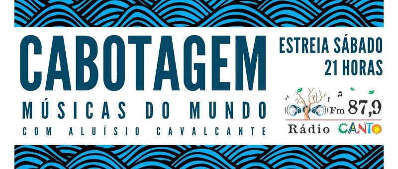 Estréia Rádio CANTO // CABOTAGEM // seu programa especial de músicas do mundo